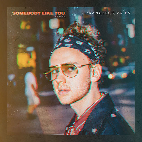 Somebody Like You by Francesco Yates