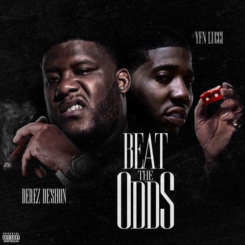 Beat The Odds (feat. YFN Lucci) de Derez De'Shon