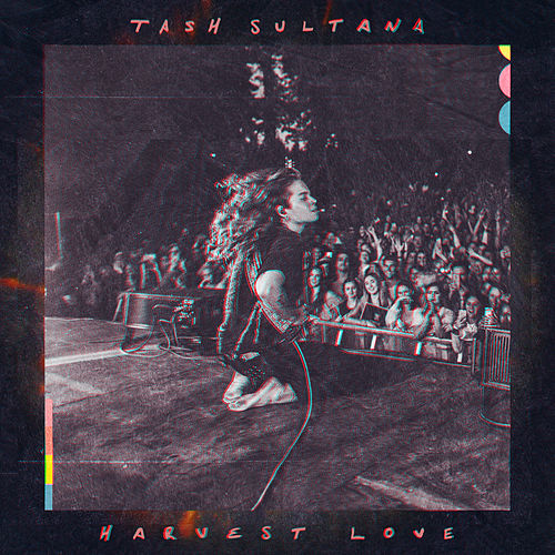 Harvest Love by Tash Sultana