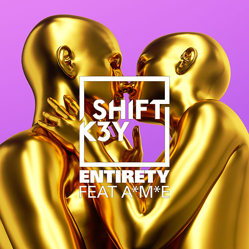 Entirety by Shift K3Y
