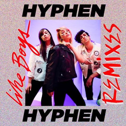 Like Boys (Remixes) von Hyphen Hyphen
