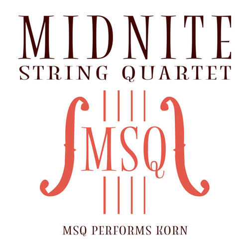 MSQ Performs Korn von Midnite String Quartet
