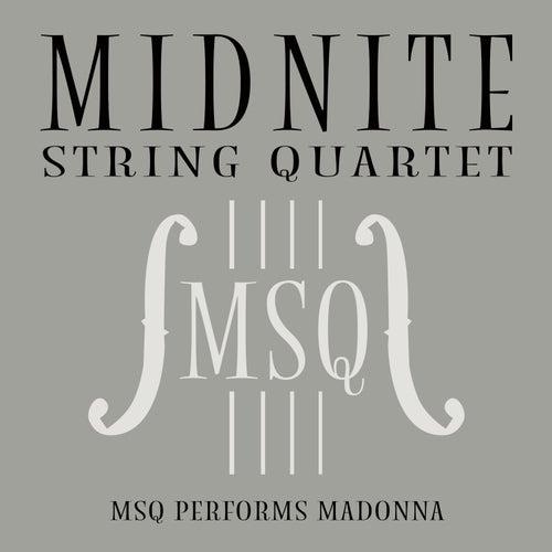 MSQ Performs Madonna by Midnite String Quartet