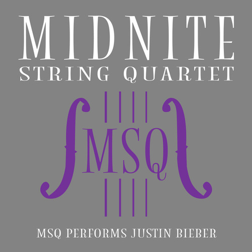MSQ Performs Justin Bieber de Midnite String Quartet