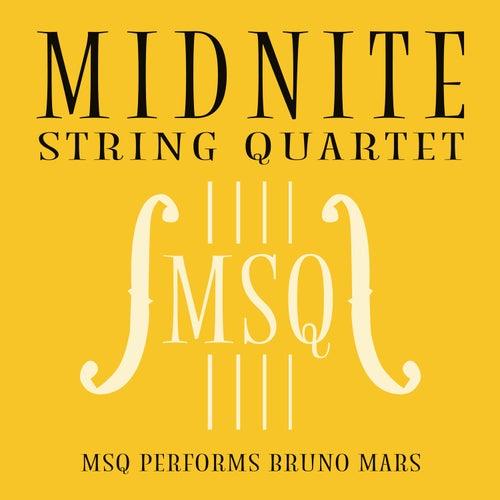 MSQ Performs Bruno Mars von Midnite String Quartet