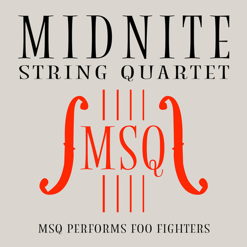 MSQ Performs Foo Fighters de Midnite String Quartet