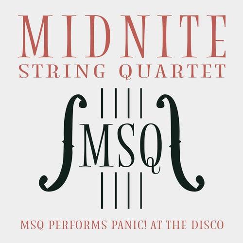 MSQ Performs Panic! At the Disco de Midnite String Quartet