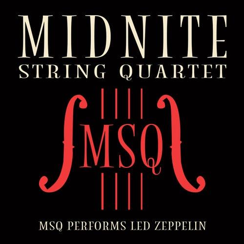MSQ Performs Led Zeppelin de Midnite String Quartet