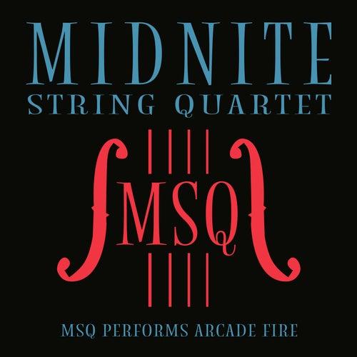 MSQ Performs Arcade Fire de Midnite String Quartet