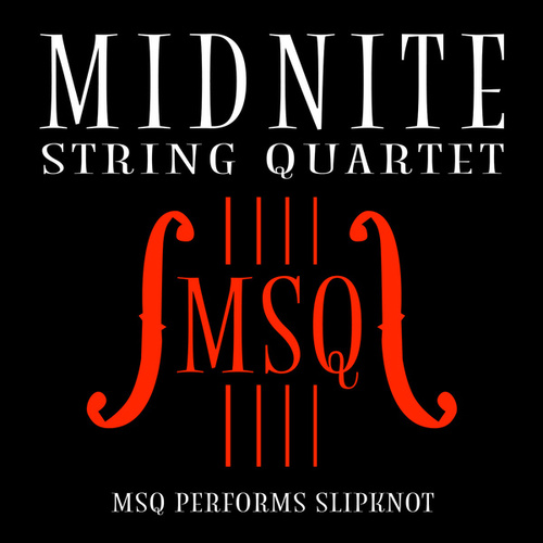MSQ Performs Slipknot by Midnite String Quartet