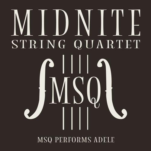MSQ Performs ADELE de Midnite String Quartet