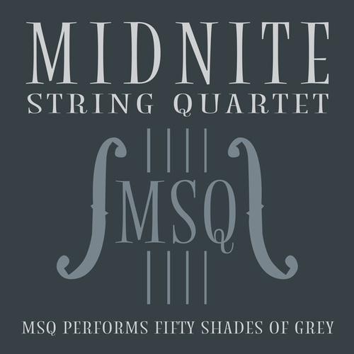 MSQ Performs Fifty Shades of Grey de Midnite String Quartet