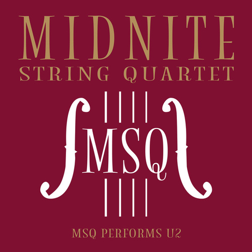 MSQ Performs U2 de Midnite String Quartet