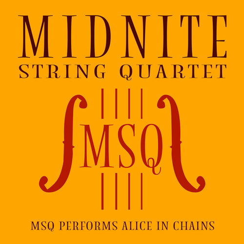 MSQ Performs Alice in Chains de Midnite String Quartet