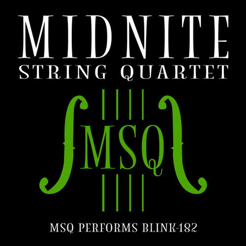 MSQ Performs blink-182 de Midnite String Quartet