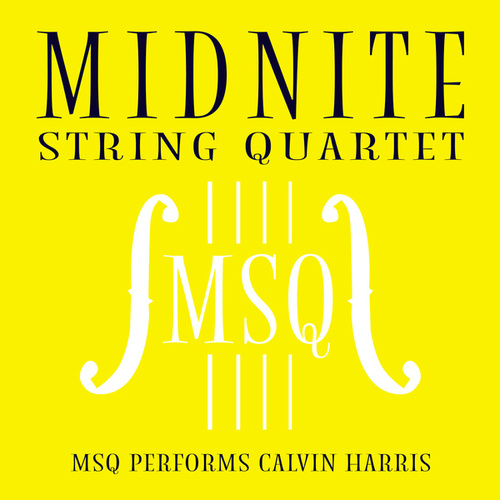 MSQ Performs Calvin Harris de Midnite String Quartet