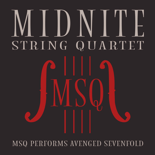 MSQ Performs Avenged Sevenfold von Midnite String Quartet