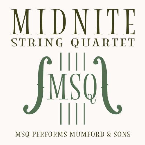 MSQ Performs Mumford & Sons de Midnite String Quartet
