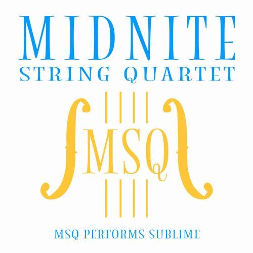 MSQ Performs Sublime de Midnite String Quartet