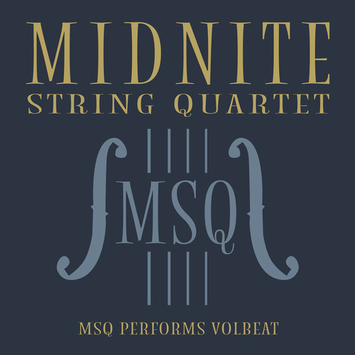 MSQ Performs Volbeat de Midnite String Quartet
