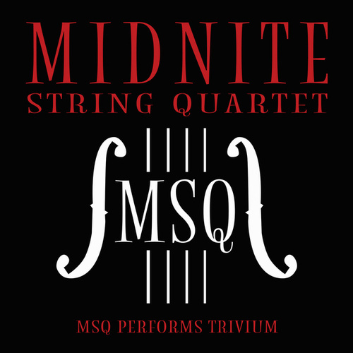 MSQ Performs Trivium von Midnite String Quartet