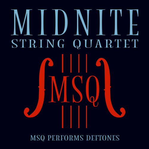 MSQ Performs Deftones by Midnite String Quartet