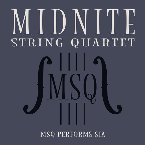 MSQ Performs Sia von Midnite String Quartet