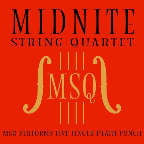 MSQ Performs Five Finger Death Punch de Midnite String Quartet