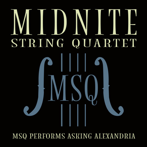 MSQ Performs Asking Alexandria de Midnite String Quartet
