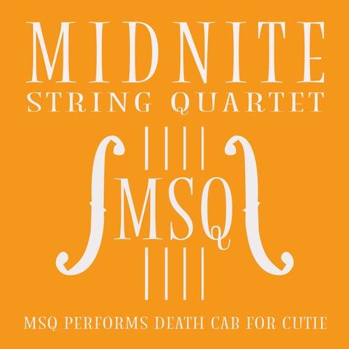 MSQ Performs Death Cab For Cutie de Midnite String Quartet