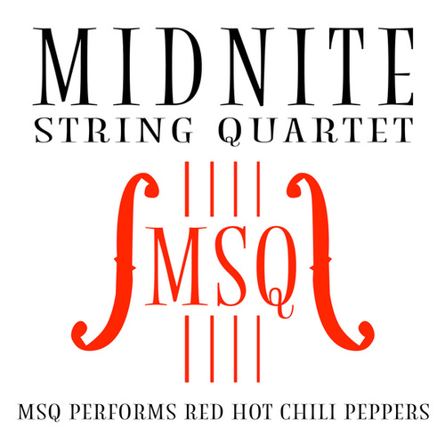 MSQ Performs Red Hot Chili Peppers de Midnite String Quartet