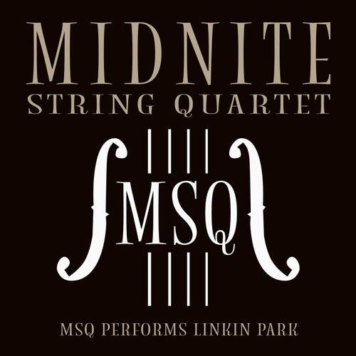 MSQ Performs Linkin Park de Midnite String Quartet