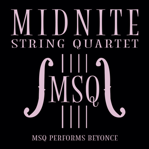 MSQ Performs Beyoncé de Midnite String Quartet