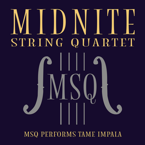 MSQ Performs Tame Impala de Midnite String Quartet