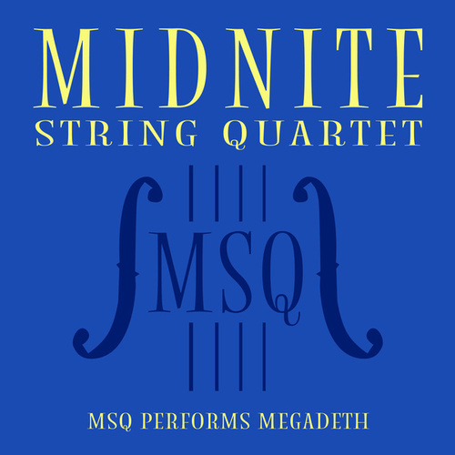 MSQ Performs Megadeth de Midnite String Quartet
