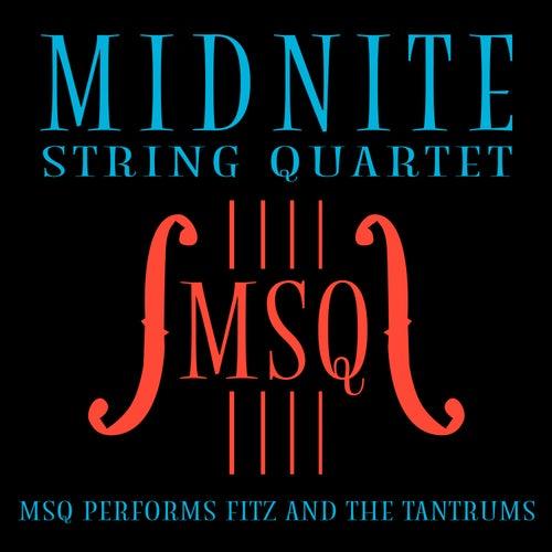 MSQ Performs Fitz and the Tantrums de Midnite String Quartet