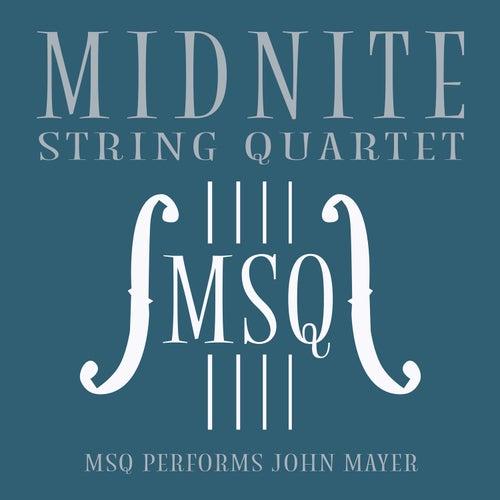 MSQ Performs John Mayer von Midnite String Quartet