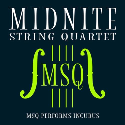 MSQ Performs Incubus de Midnite String Quartet
