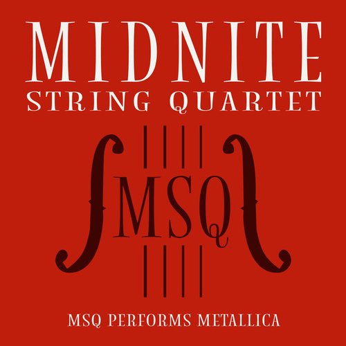 MSQ Performs Metallica by Midnite String Quartet