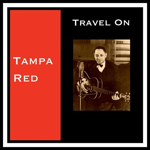 Travel On by Tampa Red