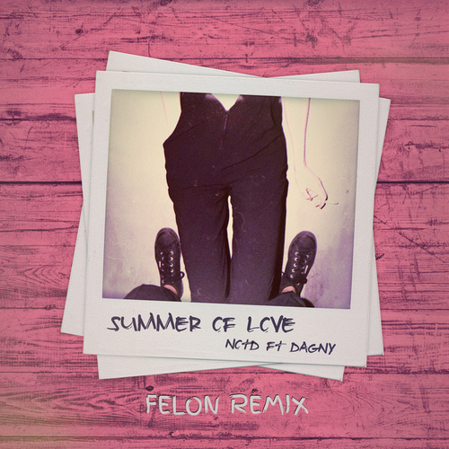 Summer Of Love (Felon Remix) von NOTD