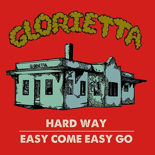 Hard Way / Easy Come Easy Go by Glorietta
