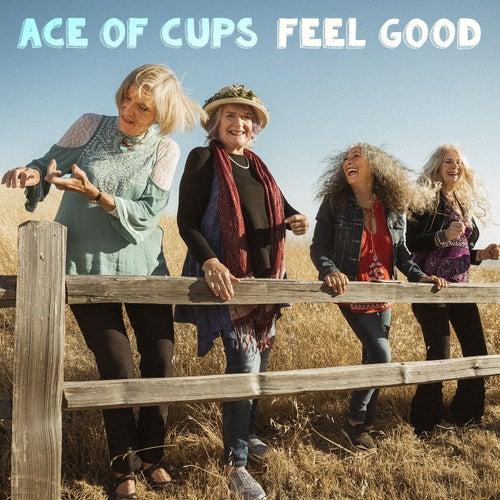 Feel Good de The Ace Of Cups