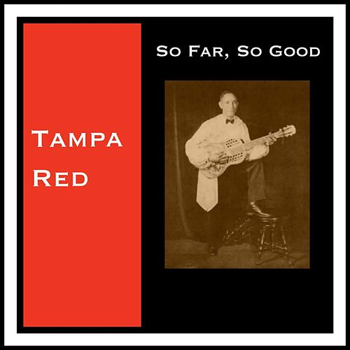 So Far, so Good by Tampa Red