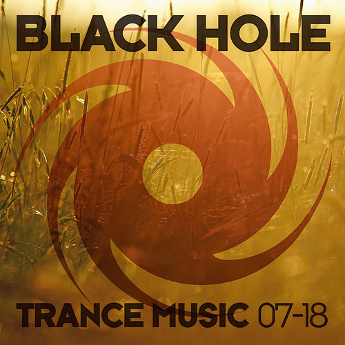 Black Hole Trance Music 07-18 von Various Artists