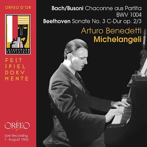 Busoni: Chaconne in D Minor (After Bach) - Beethoven: Piano Sonata No. 3 [Live] von Arturo Benedetti Michelangeli