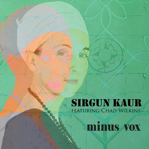 Minus Vox (feat. Chad Wilkins) de Sirgun Kaur