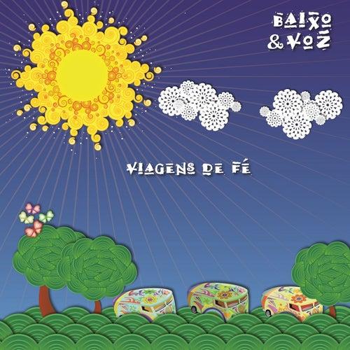 Viagens de Fé by Baixo e Voz