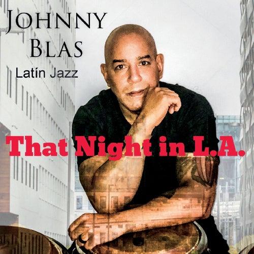That Night in L.A. de Johnny Blas