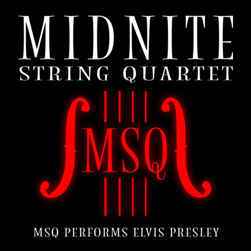 MSQ Performs Elvis Presley de Midnite String Quartet